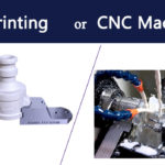 In 3D và CNC : Phương thức nào là phù hợp nhất để sản xuất