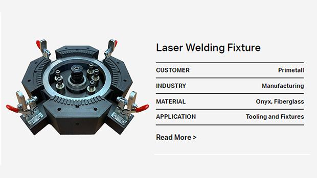 3D Printed Laser Welding Fixtures