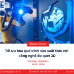 """Webinar Online: """"Tối ưu hóa quá trình sản xuất Đúc với công nghệ đo quét 3D"""""""
